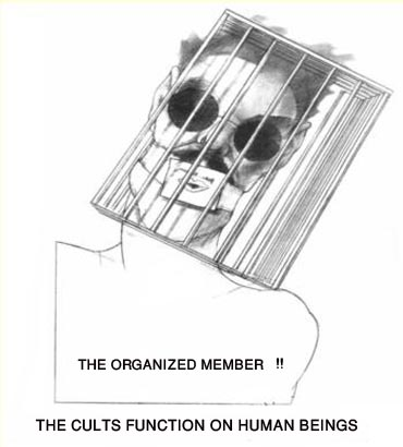 The cults function on human beings
